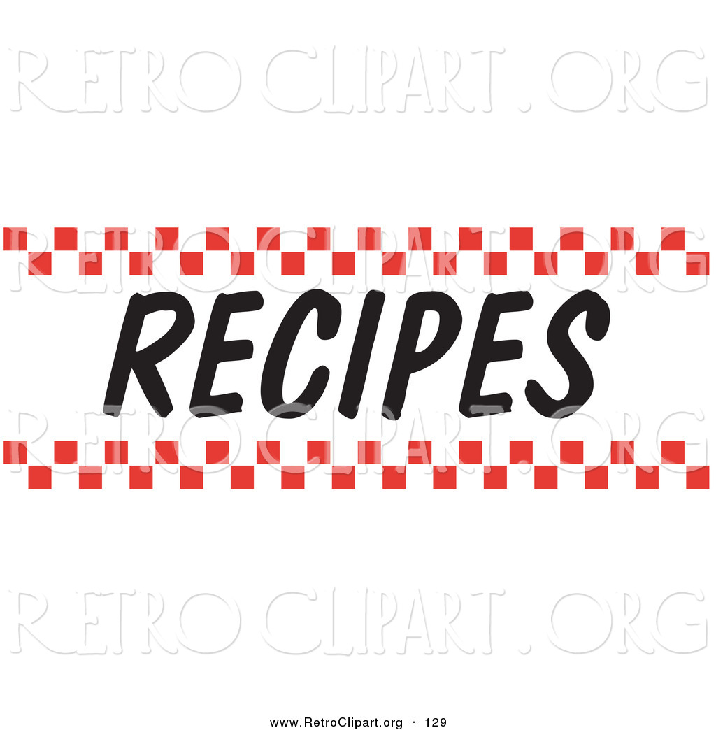 Retro Clipart of a Recipes Sign with Red Checker Borders over White by ...