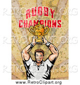 Clipart of a Retro Rugby Player Holding a Trophy, over Grunge with Rugby Champions Text by Patrimonio