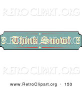 Retro Clipart of a Green, Tan and Red Sign Reading Think Snow! over a White Background by Andy Nortnik