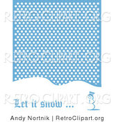 Retro Clipart of a Let It Snow Christmas Greeting Under a Snowman Standing on a Snow Covered Hill Under Snowflakes by Andy Nortnik