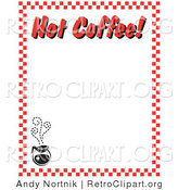"Retro Clipart of a Steaming Hot Pot of Coffee and Text Reading ""Hot Coffee!"" Borderd by Red Checkers by Andy Nortnik"