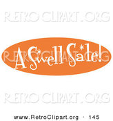 "Retro Clipart of a Vintage Orange Oval Sign Reading ""A Swell Sale!"" by Andy Nortnik"