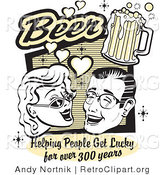 Retro Clipart of a Woman and Man with Beer, Beer, Helping People Get Lucky for over 300 Years Retro Poster by Andy Nortnik