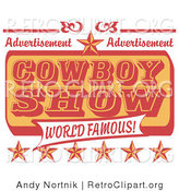 Retro Clipart of a Yellow and Red Vintage Advertisement for a World Famous Cowboy Show with Stars by Andy Nortnik