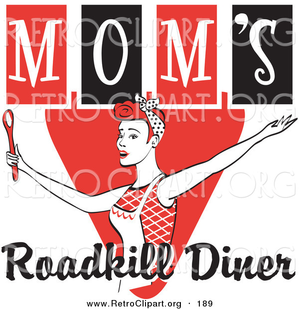 Retro Clipart of a Happy Red Haired Caucasian Woman in an Apron, Her Hair up in a Scarf, Singing and Dancing with a Spoon on a Red and Black Vintage Sign for Mom's Roadkill Diner