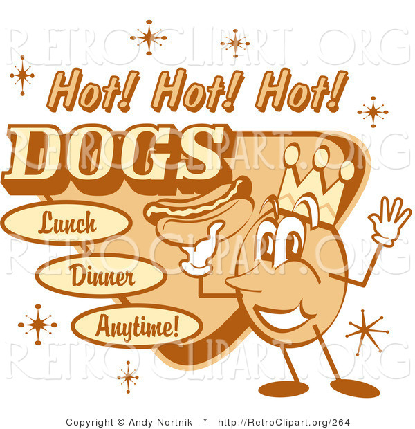 "Retro Clipart of an Old Fashioned Hot Dog Advertisement Showing a Circular King Character Holding a Hotdog and Text Reading ""Hot! Hot! Hot! Dogs Lunch Dinner Anytime!"""
